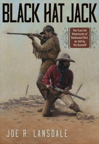 Black Hat Jack: The True Life Adventures of Deadwood Dick, as Told by His Ownself