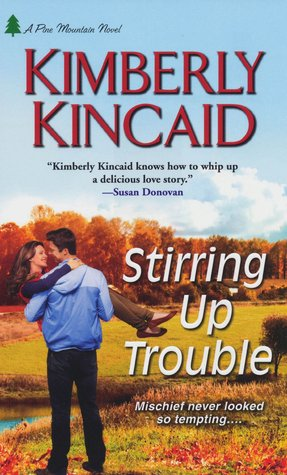 Free Download Stirring Up Trouble (Pine Mountain #3) by Kimberly Kincaid PDF
