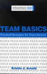 Team Basics: Practical Strategies for Team Success