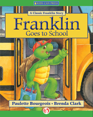 Franklin Goes to School by Paulette Bourgeois