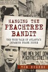 Hanging the Peachtree Bandit by Tom Hughes