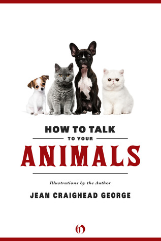 How to Talk to Your Animals