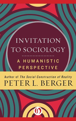 Invitation to Sociology: A Humanistic Perspective