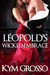 Léopold's Wicked Embrace by Kym Grosso