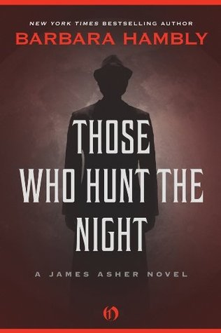 Those Who Hunt the Night (James Asher, #1)