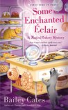 Some Enchanted Éclair (A Magical Bakery Mystery #4)
