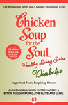 Chicken Soup for the Soul Healthy Living Series: Diabetes: Important Facts, Inspiring Stories