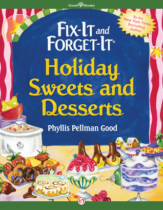 Fix-It and Forget-It Holiday Sweets and Desserts