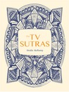 The TV Sutras