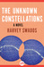 The Unknown Constellations: A Novel