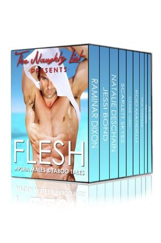 Flesh: Alpha Males and Taboo Tales (The Naughty List Bundles)