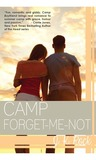 Camp Forget-Me-Not by J.K. Rock