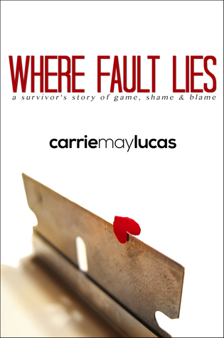 Where Fault Lies: A Survivor's Story of Game, Shame & Blame
