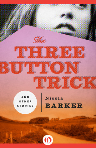 The Three Button Trick: And Other Stories