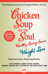 Chicken Soup for the Soul Healthy Living Series: Weight Loss: Important Facts, Inspiring Stories