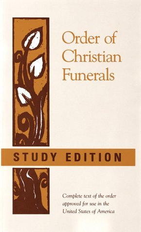 Order of Christian Funerals by Bishops' Committee on the N...