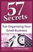 57 Secrets for Organizing Y...