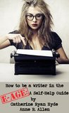 How to be a Write...