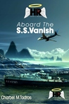 Aboard the S.S. Vanish by Charbel Tadros