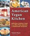 American Vegan Kitchen: Delicious Comfort Food from Blue Plate Specials to Homestyle Favorites