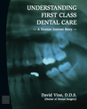 Understanding First Class Dental Care: A Human Interest Story - Part I