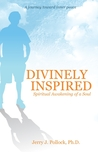 Divinely Inspired: Spiritual Awakening of a Soul