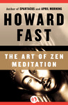 The Art of Zen Meditation