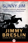 Sunny Jim by Jimmy Breslin