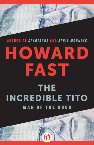 The Incredible Tito by Howard Fast