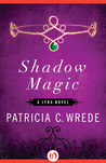Shadow Magic (Lyra, #1)