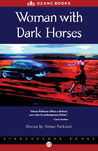 Woman with Dark Horses: Stories