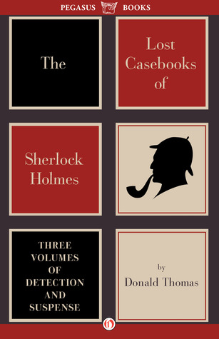 The Lost Casebooks of Sherlock Holmes: Three Volumes of Detection and Suspense Sherlock Holmes 3-5