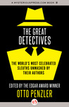 The Great Detectives: The World's Most Celebrated Sleuths Unmasked by Their Authors