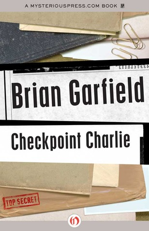 Checkpoint Charlie by Brian Garfield