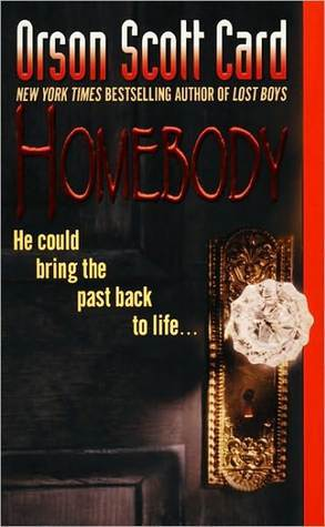 Homebody by Orson Scott Card