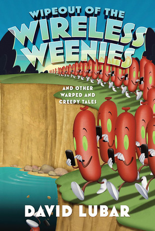 Wipeout of the Wireless Weenies: And Other Warped and Creepy Tales (Weenies series, #7)
