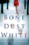 Bone Dust White: A Novel