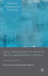 Race, Gender and the Body in British Immigration Control: Subject to Examination