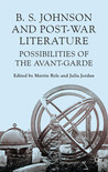 B S Johnson and Post-War Literature: Possibilities of the Avant-Garde