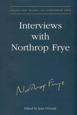 Interviews with Northrop Frye, Volume 24 by Northrop Frye
