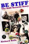 Be Stiff: The Stiff Records Story