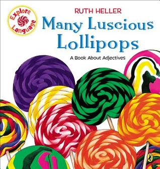 Many Luscious Lollipops: A Book About Adjectives