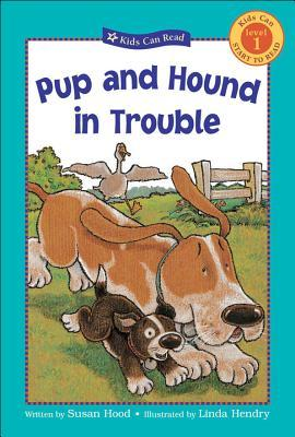 Pup And Hound In Trouble by Susan Hood
