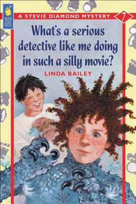 What's a Serious Detective Like Me Doing in Such a Silly Movie? by Linda Bailey
