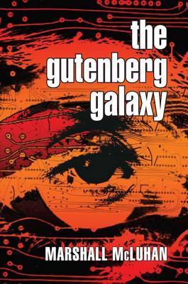 The Gutenberg Galaxy by Marshall McLuhan