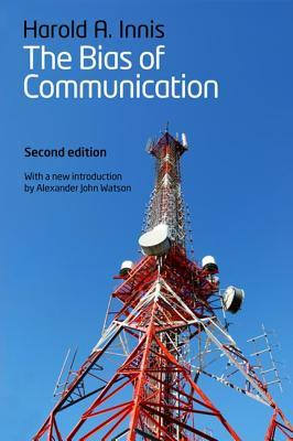 The Bias of Communication, 2nd Edition by Harold A. Innis