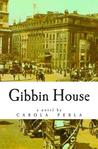 Gibbin House by Carola Perla