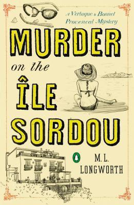 Murder on the Île Sordou (Verlaque and Bonnet. #4)