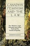 Canadian Feminism and the Law: The Women's Legal Education Fund and the Pursuit of Equality