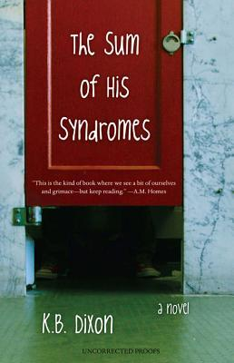 Sum of His Syndromes by K.B. Dixon